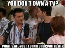 No TV!