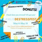 Destress Fest in Meriam Library starting May 6