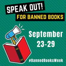 Speak out for banned books! September 23 to 29